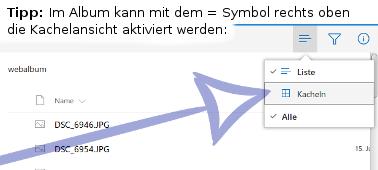 Tipp: Im Album kann mit dem = Symbol rechts oben die Kachelansicht aktiviert werden.